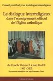 Conseil Pontifical et Francesco Gioia - Le dialogue interreligieux dans l'enseignement officiel de l'Eglise catholique - Du Concile Vatican II à Jean-Paul II (1963-2005).