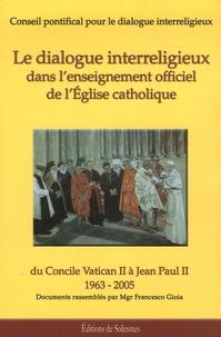 Le dialogue interreligieux dans l'enseignement officiel de l'Eglise catholique- Du Concile Vatican II à Jean-Paul II (1963-2005) -  Conseil Pontifical |