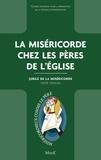 Conseil pontifical pour la pro - La Miséricorde chez les Pères de l'Église - Jubilé de la Miséricorde - Texte officiel.