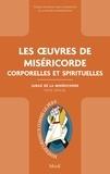 Conseil pontifical pour la pro - Les ouvres de Miséricorde corporelles et spirituelles - Jubilé de la Miséricorde - Texte officiel.