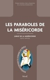 Conseil pontifical pour la pro - Les paraboles de la Miséricorde - Jubilé de la Miséricorde - Texte officiel.