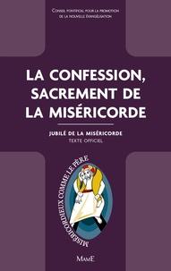 Conseil Pontifical promotion - La Confession, sacrement de la Miséricorde - Jubilé de la Miséricorde, texte officiel.