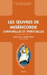 Conseil Pontifical promotion - Les oeuvres de la Miséricorde - Corporelles et spirituelles.