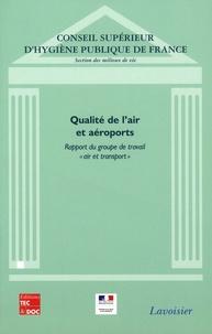 Conseil supérieur de l'hygiène - Qualité de l'air et aéroports - Rapport du groupe air et transport.