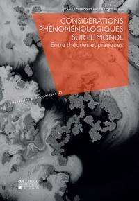 Jean Leclercq - Considérations phénoménologiques sur le monde - Entre théories et pratiques.
