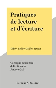 Consiglio Nazionale delle Rice et Andréa Calì - Pratiques de lecture et d'écriture - Ollier, Robbe-Grillet, Simon.