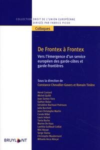 Constance Chevallier-Govers et Romain Tinière - De Frontex à Frontex - Vers l'émergence d'un service européen des garde-côtes et garde-frontières.