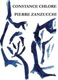 Constance Chlore et Pierre Zanzucchi - Une poète, un peintre.