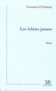 Constance d' Embaray - Les éclairs jaunes.