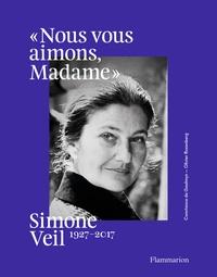"""Constance de Gaulmyn et Olivier Rozenberg - """"Nous vous aimons, Madame"""" - Simone Veil, 1927-2017."""