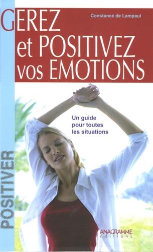 Constance de Lampaul - Gérez et positivez vos émotions.