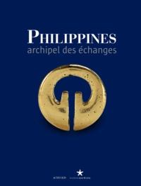 Philippines- Archipel des échanges - Constance de Monbrison |