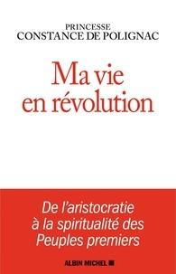 Ma vie en révolution - Constance de Polignac - Format ePub - 9782226422415 - 12,99 €