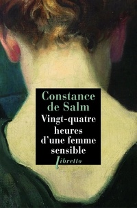 Constance de Salm - Vingt-Quatre heures d'une femme sensible.