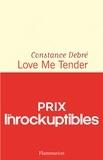 Constance Debré - Love Me Tender.