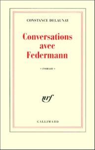 Constance Delaunay - Conversations avec Federmann.