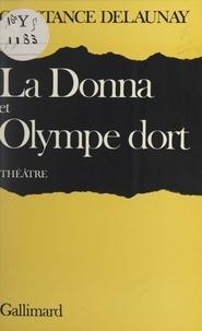Constance Delaunay - La Donna - Suivi de Olympe dort.