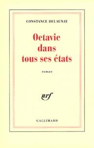 Constance Delaunay - Octavie dans tous ses états.