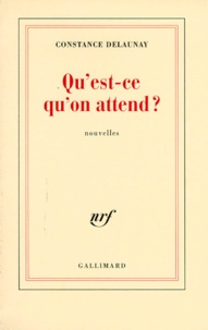 Constance Delaunay - Qu'est-ce qu'on attend ?.