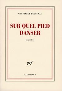 Constance Delaunay - Sur quel pied danser.