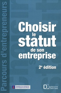 Constance Des Courtis et Karine Pauleau - Choisir le statut de son entreprise.