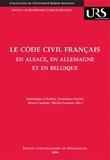 Constance Grewe et Dominique d' Ambra - Le Code civil français en Alsace, en Allemagne et en Belgique - Réflexions sur la circulation des modèles juridiques.