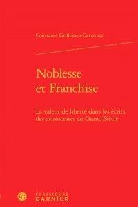 Noblesse et Franchise - La valeur de liberté dans les écrits des aristocrates au Grand Siècle.pdf