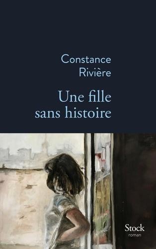 Constance Rivière - Une fille sans histoire.