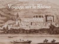 Constant Bourgeois - Voyage sur le Rhône.