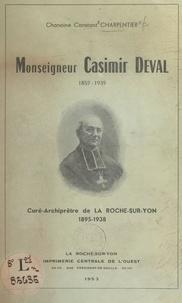 Constant Charpentier - Monseigneur Casimir Deval, 1852-1939 - Curé-archiprêtre de La Roche-sur-Yon, 1895-1938.