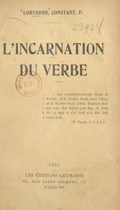 Constant F. Lorthioir - L'incarnation du verbe.