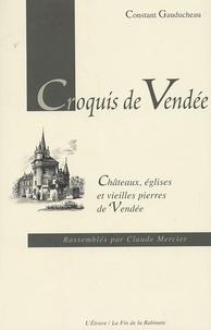 Constant Gauducheau - Croquis de Vendée - Châteaux, églises et vieilles pierres de Vendée.