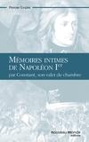 Constant - Mémoires intimes de Napoléon Ier - Par Constant, son valet de chambre.