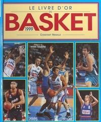 Constant Nemale et Yvan Mainini - Le livre d'or du basket 1999.