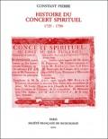 Constant Pierre - Histoire du Concert Spirituel (1725-1790).