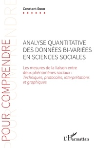 Constant Soko - Analyse quantitative des données bi-variées en sciences sociales - Les mesures de la liaison entre deux phénomènes sociaux : techniques, protocoles, interprétations et graphiques.