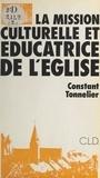 Constant Tonnelier - La mission culturelle et éducatrice de l'Église.