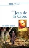 Constant Tonnelier - Prier 15 jours avec Jean de la Croix.