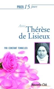 Constant Tonnelier - Prier 15 jours avec Thérèse de Lisieux.