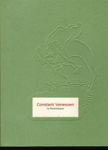 Constant Venesoen - Le paranoïaque.