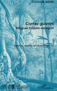 Constante Aguer - Contes guarani - Argentine, Edition bilingue français-espagnol.