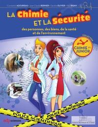 Constantin Agouridas et Jean-Claude Bernier - La chimie et la sécurité - Des personnes, des biens, de la santé et de l'environnement.