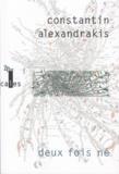 Constantin Alexandrakis - Deux fois né.