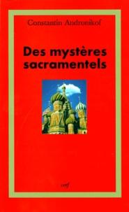 Constantin Andronikof - Des mystères sacramentels.