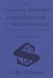 Constantin Andronikof - Gnoséologie et méthodologie - Que sais-je, pourquoi et comment ?.