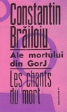 Constantin Brailoiu - Les chants du mort - Edition bilingue français-roumain.