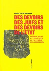 Constantin Brunner - Des devoirs des juifs et des devoirs de l'Etat.