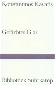 Constantin Cavafy - Gefärbtes Glas.