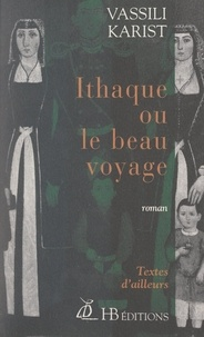 Constantin Cavafy et Vassili Karist - Ithaque ou le beau voyage.