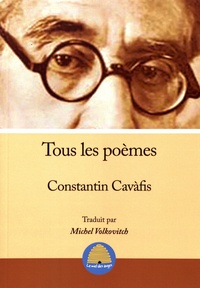 Constantin Cavafy - Tous les poèmes.